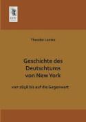 Geschichte Des Deutschtums Von New York [GER]