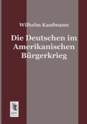 Die Deutschen Im Amerikanischen Burgerkrieg [GER]