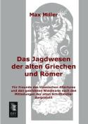 Das Jagdwesen Der Alten Griechen Und Romer [GER]