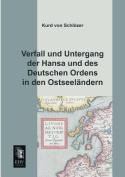 Verfall Und Untergang Der Hansa Und Des Deutschen Ordens in Den Ostseelandern [GER]