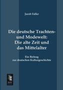 Die Deutsche Trachten- Und Modewelt [GER]