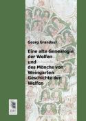 Eine Alte Genealogie Der Welfen Und Des Monchs Von Weingarten Geschichte Der Welfen [GER]