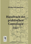 Handbuch Der Praktischen Genealogie [GER]