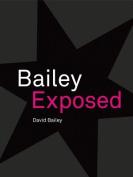 David Bailey: Bailey Exposed