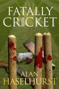 Fatally cricket (Outcasts CC)