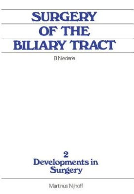 Surgery of the Biliary Tract: Old Problems New Methods, Current Practice (Developments in Surgery)
