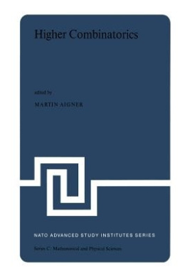 Higher Combinatorics: Proceedings of the NATO Advanced Study Institute Held in Berlin (West Germany), September 1-10, 1976 (NATO Science Series C)