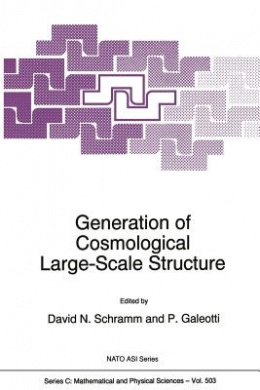 Generation of Cosmological Large-Scale Structure (NATO Science Series C)