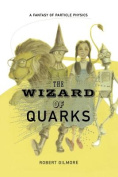 The Wizard of Quarks