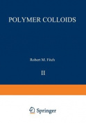 Polymer Colloids II