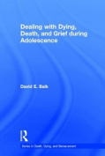 Dealing with Dying, Death, and Grief during Adolescence