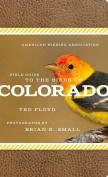American Birding Association Field Guide to the Birds of Colorado