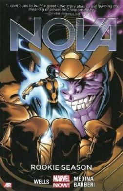 Nova: Volume 2: Rookie Season (Marvel Now)