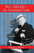 W.C. Fields--An Annotated Guide