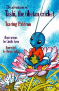 The Adventures of Tashi, the Tibetan Cricket