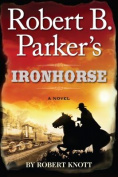 Robert B. Parker's Ironhorse [Large Print]