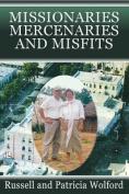 Missionaries, Mercenaries and Misfits