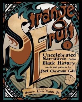 Strange Fruit, Volume I: Uncelebrated Narratives from Black History (Strange Fruit)