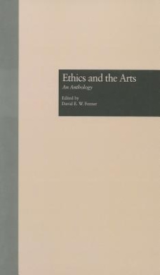 Ethics and the Arts: An Anthology