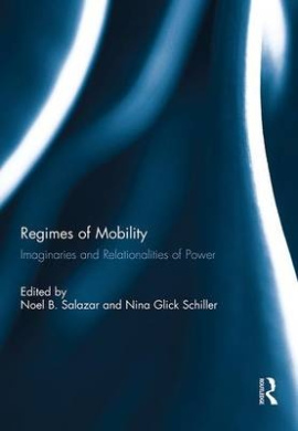 Regimes of Mobility: Imaginaries and Relationalities of Power