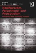 Neoliberalism, Personhood, and Postsocialism