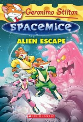 Alien Escape (Geronimo Stilton: Spacemice)