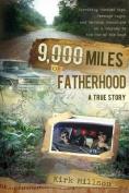9,000 Miles of Fatherhood