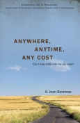 Anywhere, Anytime, Any Cost