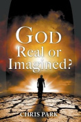 God - Real or Imagined?