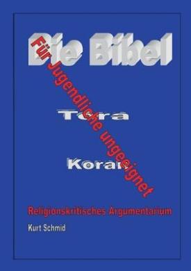 Die Bibel / Tora / Koran - Fur Jugendliche Ungeeignet