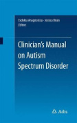 Clinician's Manual on Autism Spectrum Disorder