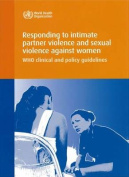 Responding to Intimate Partner Violence and Sexual Violence Against Women [Audio]