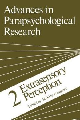 Advances in Parapsychological Research: 2 Extrasensory Perception (Advances in Parapsychological Research)