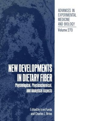 New Developments in Dietary Fiber: Physiological, Physicochemical, and Analytical Aspects (Advances in Experimental Medicine and Biology)