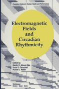 Electromagnetic Fields and Circadian Rhythmicity