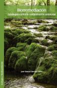Biorremediacion. Estrategias Contra La Contaminacion Ambiental [Spanish]