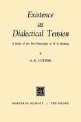 Existence as Dialectical Tension