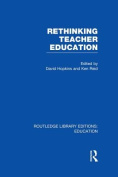 Rethinking Teacher Education (Routledge Library Editions