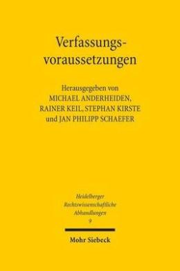 Verfassungsvoraussetzungen: Gedachtnisschrift Fur Winfried Brugger (Heidelberger Rechtswissenschaftliche Abhandlungen)