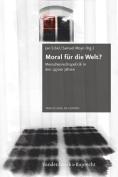 Moral Fur Die Welt? [GER]