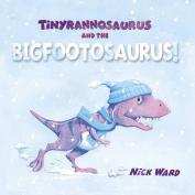 Tinyrannsaurus and the Bigfootosaurus