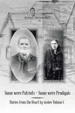 Some were Patriots ~ Some were Prodigals: Stories From the Heart by msbev Volume 1