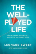 The Well-Played Life