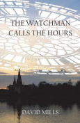 The Watchman Calls the Hours