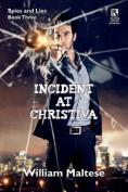Incident at Christiva: An Espionage Novel: Spies & Lies, Book Three / Incident at Dupunu