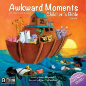 Awkward Moments (Not Found in Your Average) Children's Bible - Volume #1