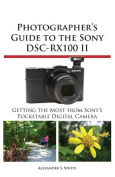 Photographer's Guide to the Sony Dsc-Rx100 II