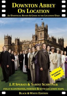 Downton Abbey on Location: An Unofficial Review & Guide to the Locations Used