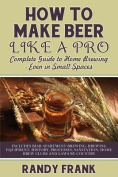 How to Make Beer Like a Pro