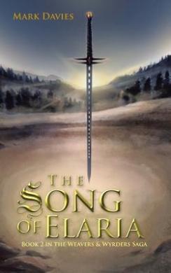 The Song of Elaria: Book 2 in the Weavers & Wyrders Saga